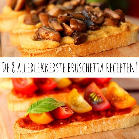 De 8 allerlekkerste bruschetta recepten!