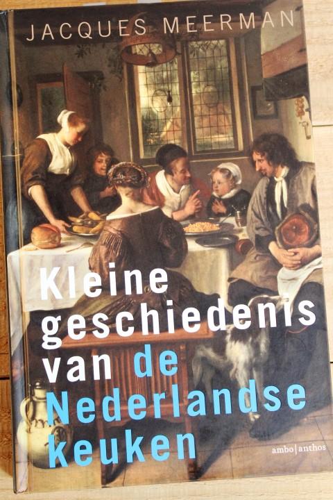 Jacques Meerman - Kleine geschiedenis van de Nederlandse Keuken